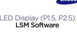 Samsung SMART LED Signage Installation Guide : LSM Software