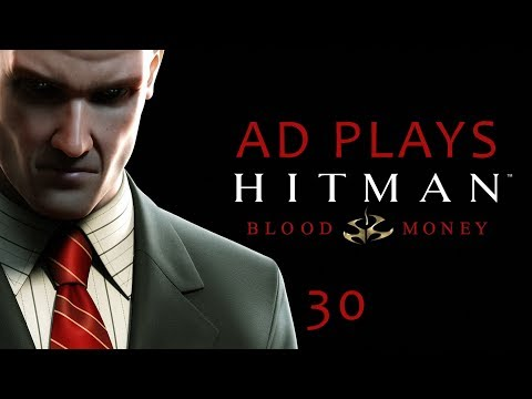 Ad Plays Hitman: Blood Money - Episode 30 thumbnail