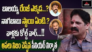 Naga Babu has no stature to criticise Balakrishna: Tollywo..