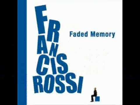 francis rossi faded memory (one step at a time).wmv