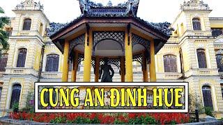 Cung An Định - Huế đẹp tuyệt vời nguy nga tráng lệ