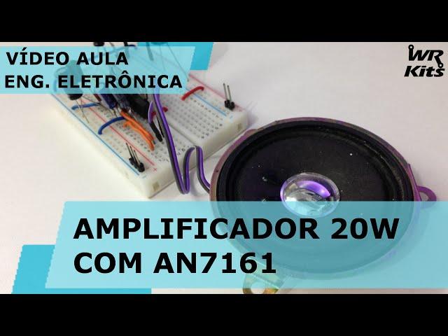 AMPLIFICADOR 20W COM AN7161 | Vídeo Aula #117