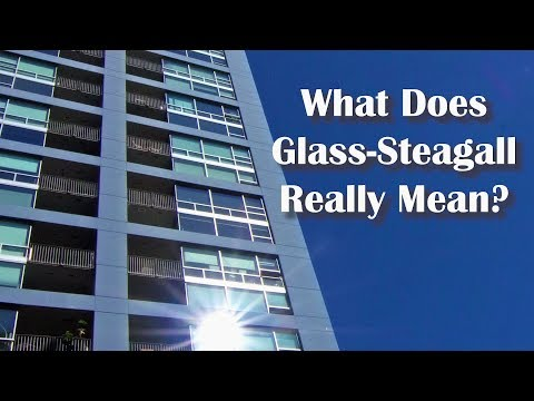 What Does Glass-Steagall Really Mean?