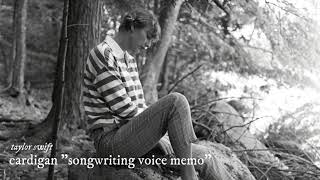 """Taylor Swift - cardigan """"songwriting voice memo"""" (high quality)"""