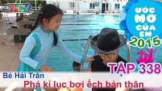 Phá kỉ lục môn bơi ếch - Nguyễn Phước Hải Trân | Ước Mơ Của Em | 150719