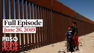 PBS NewsHour live show June 26, 2019