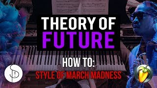 How To Make Future March Madness Type Beats (Theory Behind The Style)