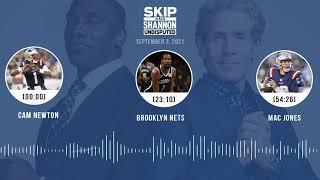 Cam Newton, Nets vs Lakers, Mac Jones | UNDISPUTED audio podcast (9.3.21)