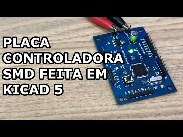 CONFIRA ESTA PLACA CONTROLADORA SMD FEITA EM KICAD 5!