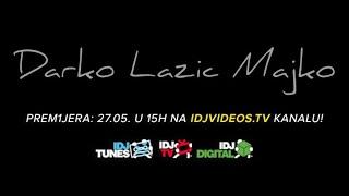 DARKO LAZIC - MAJKO (OFFICIAL TEASER) | IDJTV