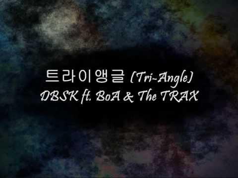 DBSK ft. BoA & The TRAX - 트라이앵글 (Tri-Angle) [Han & Eng]