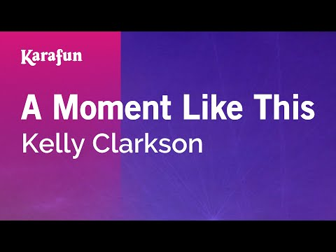 Karaoke A Moment Like This - Kelly Clarkson *