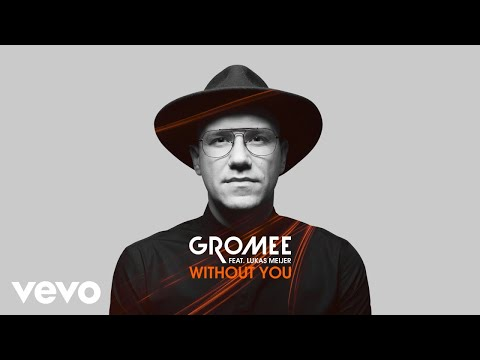Gromee - Without You (Audio) ft. Lukas Meijer