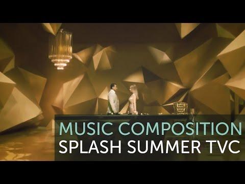 Splash Summer '15 TVC | Music Composition