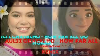 Auli'i Cravalho - How Far all Go '' Moana '' REMIX - YouTube