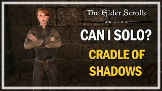 CAN I SOLO? Cradle of Shadows - Episode 15 - The Elder Scrolls Online