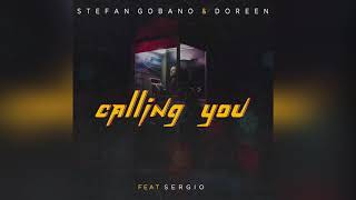 Stefan Gobano & Doreen feat Sergio - Calling You
