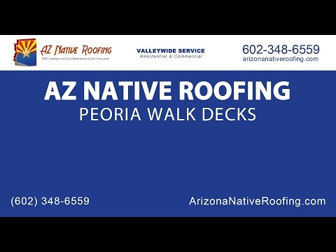 Peoria Walk Decks | Arizona Native Roofing