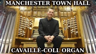 THE CAVAILLÉ-COLL ORGAN OF MANCHESTER TOWN HALL