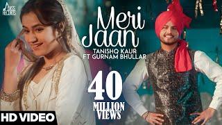 Meri Jaan – Tanishq Kaur – Gurnam Bhullar