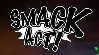 Bekijk video 1 van Smack Act op YouTube