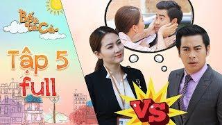 Bố là tất cả | Tập 5 full: Ngọc Lan liều lĩnh cưỡng hôn Thanh Bình để chứng minh bản thân vô tội