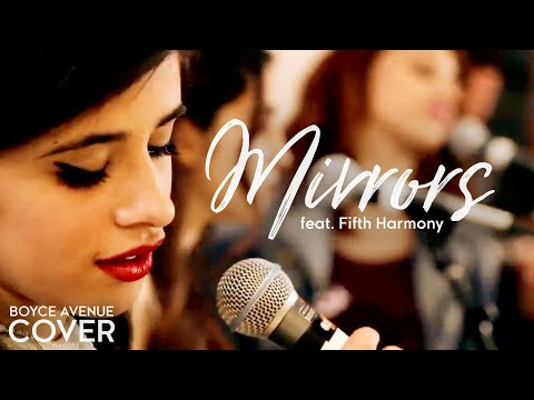 Baixar Mirrors - Justin Timberlake (Boyce Avenue feat. Fifth Harmony cover) on iTunes & Spotify