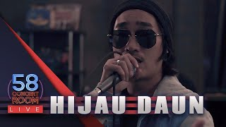HIJAU DAUN - Live at 58 Concert Room