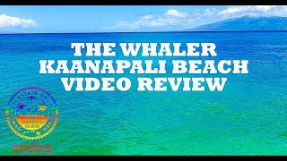 The Whaler at Kaanapali REVIEW Condo For Sale Maui Real Estate