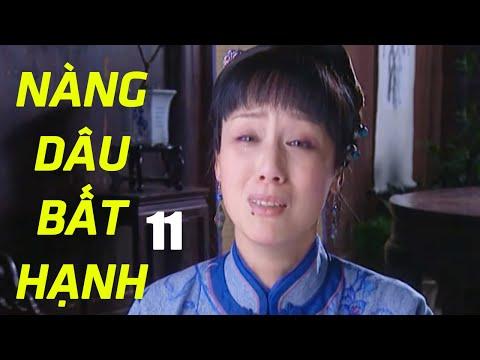 Nàng Dâu Bất Hạnh - Tập 11 | Phim Tình Cảm Trung Quốc Hay Nhất - Thuyết Minh