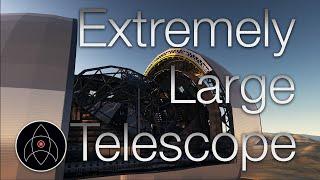 World's Biggest Optical Telescope - ELT