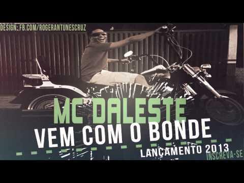 Baixar MC Daleste - Vem com o bonde (Música Nova 2013)