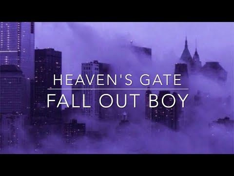 Fall Out Boy- Heaven's Gate Lyrics