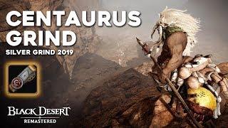 Black Desert ► 10 Hours at Centaurus Grind | 55 Million per hour | Silver Grind Guide (2019)