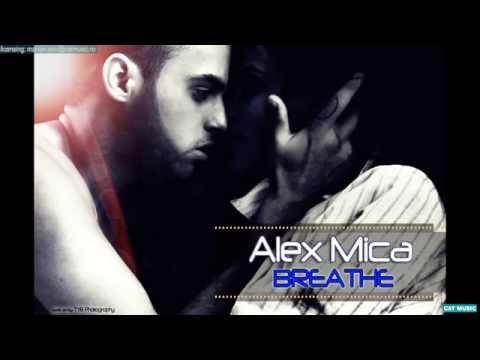 Alex Mica - Breathe (Official Single)