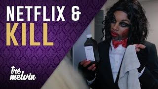 Netflix and Kill
