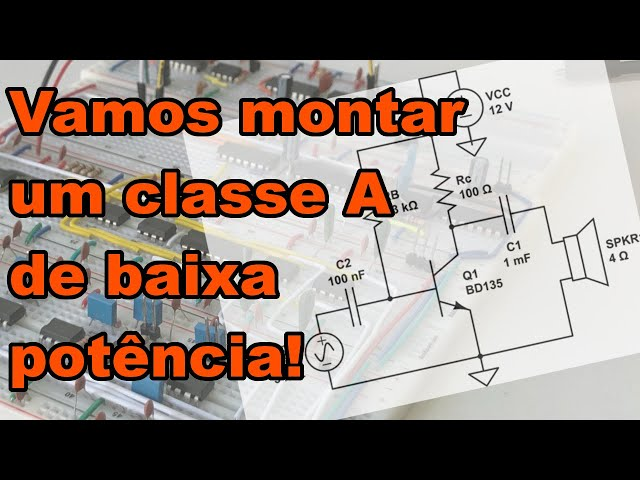 AMPLIFICADOR CLASSE A DE BAIXA POTÊNCIA | Conheça Eletrônica! #184