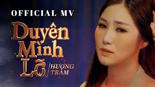 Hương Tràm - Duyên Mình Lỡ ( #DML ) [ Official MV ]