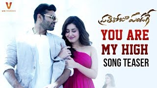 You Are My High Song Teaser- Prati Roju Pandaage- Sai Tej,..