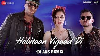 Habitaan Vigaad Di Remix – Parichay – Dj Aks