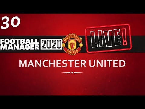 FM20 Manchester United Career Mode | Fixing Man United Ep30 | Football Manager 2020 Stream Replay