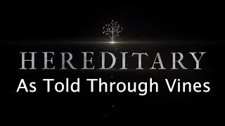 Hereditary as told through Vines