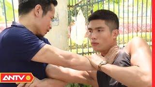 Kỹ năng tự vệ khi bị tấn công bất ngờ | Bí kíp võ công của võ sư, học để phòng thân | ANTV