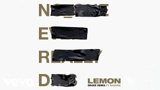 N.E.R.D, Rihanna - Lemon (Drake Remix - Audio) ft. Drake