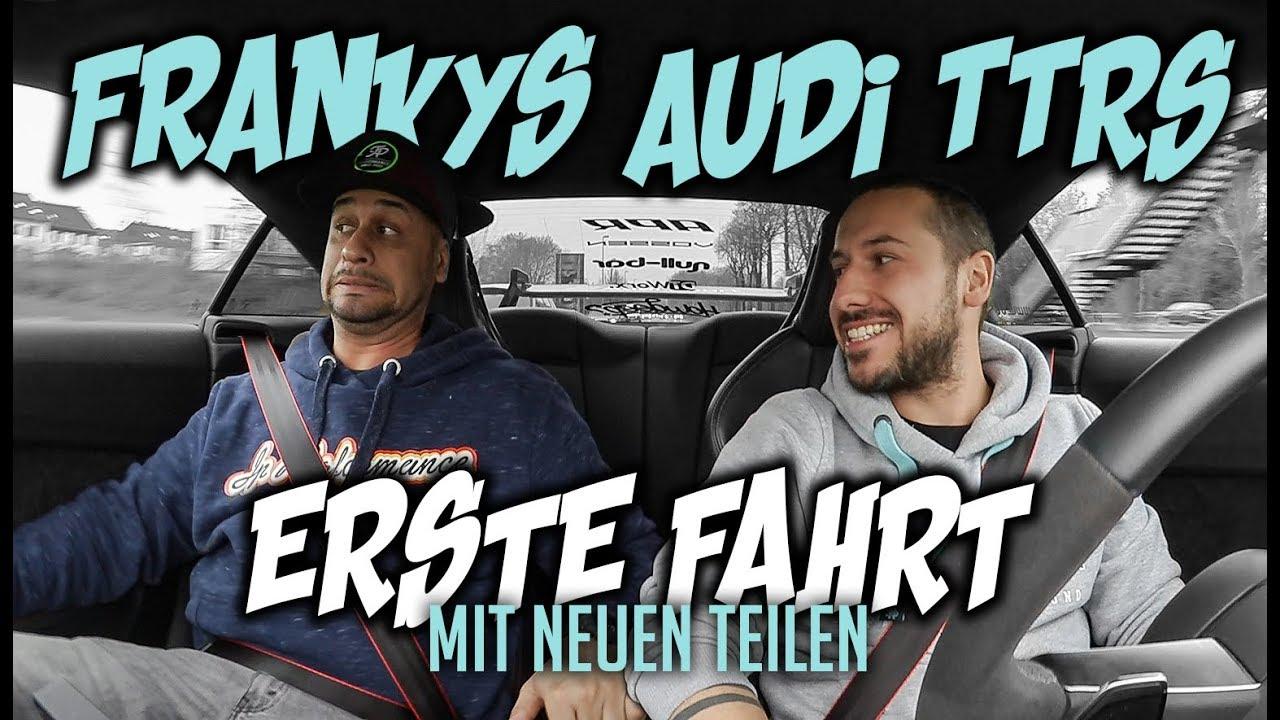 JP Performance - Frankys Audi TTRS | Erste Fahrt mit neuen Teilen