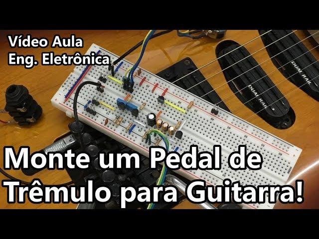 FAÇA UM PEDAL DE TRÊMULO PARA GUITARRA (BEM FÁCIL!) | Vídeo Aula #301