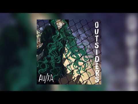 Au/Ra - Outsiders (Lyrics / Lyric Video)