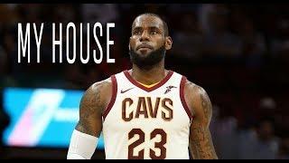 lebron james mix 2018 - ( my house ) HD