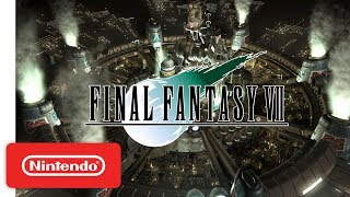 Final Fantasy VII - Launch Trailer - Nintendo Switch