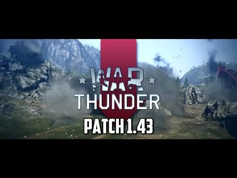 War Thunder - Patch 1.43